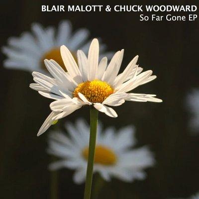 Blair Malott & Chuck Woodward — So Far Gone