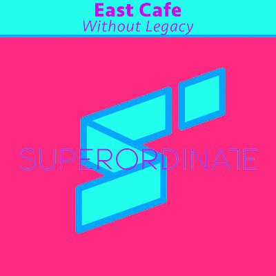 East Cafe — Without Legacy