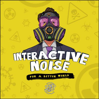 Interactive Noise — For A Better World
