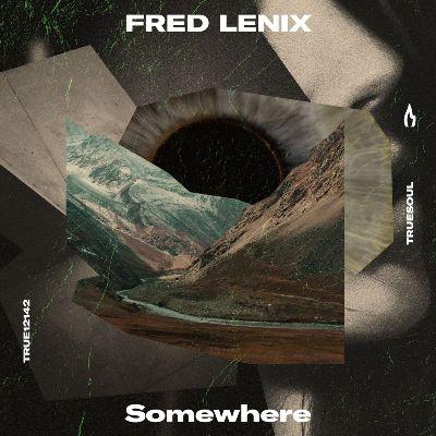 Fred Lenix — Somewhere
