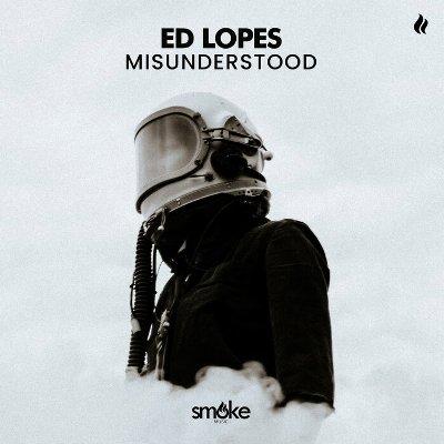 Ed Lopes – Misunderstood