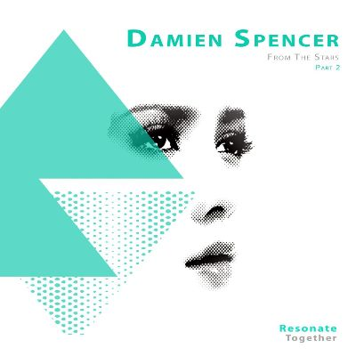 Damien Spencer – From the Stars , Pt. 2