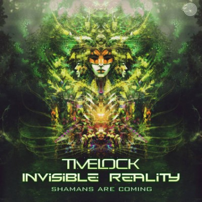 Timelock & Invisible Reality – Shamans Are Coming