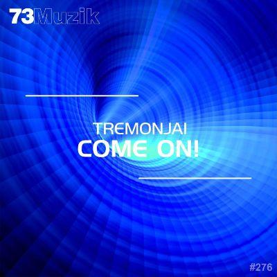 Tremonjai — Come On!