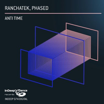 RanchaTek & Phased — Anti Time