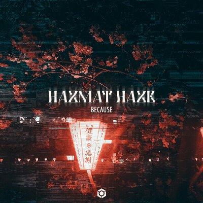 Hazmat Haze — Because