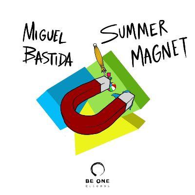Miguel Bastida — Summer Magnet