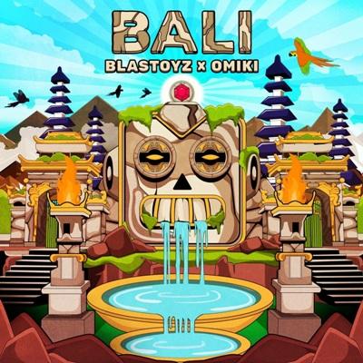 Blastoyz & Omiki — Bali