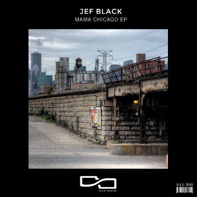 Jef Black — Mama Chicago EP