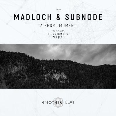 Madloch & Subnode — A Short Moment