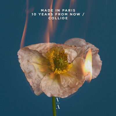 Made In Paris — 10 Years From Now / Collide