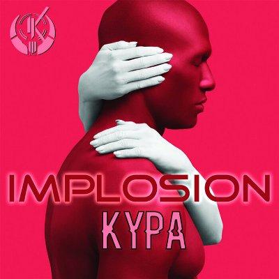 Kypa – Implosion