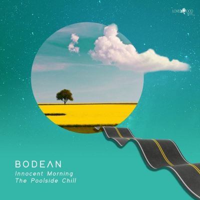 Bodean – Innocent Morning / The Poolside Chill