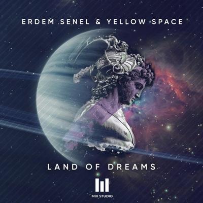 Erdem Senel & Yellow Space  – Land of Dreams