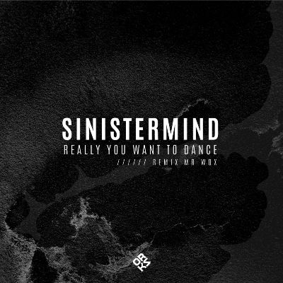 Sinistermind – Really You Want to Dance