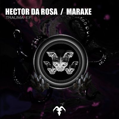 Hector Da Rosa & MarAxe – Trauma EP