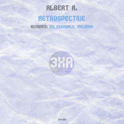 Albert R. — Retrospective