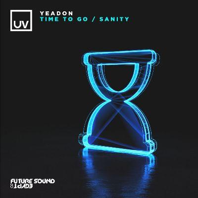 Yeadon — Time To Go / Sanity
