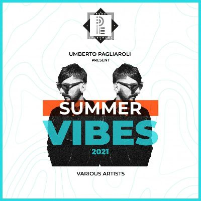 VA – Umberto Pagliaroli Presents: Summer Vibes 2021