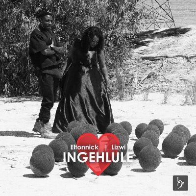 Eltonnick & Lizwi — Ingehlule
