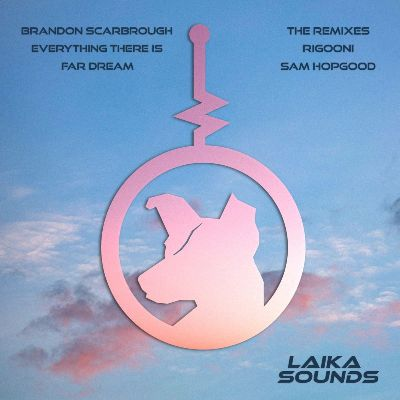 Brandon Scarbrough — Everything There Is (Remixes)