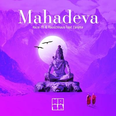 Haze-M & Rauschhaus & Zanjma – Mahadeva