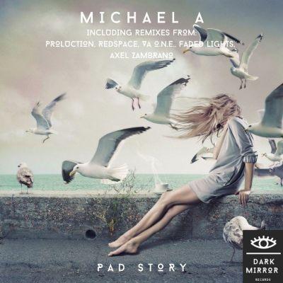 Michael A – Pad Story