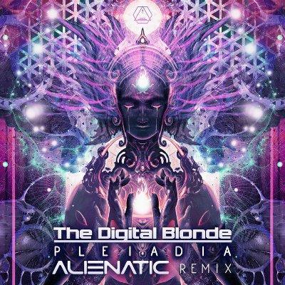 The Digital Blonde — Pleiadia (Alienatic Remix)