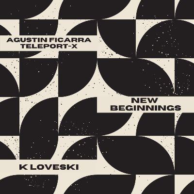 Agustín Ficarra & Teleport-X — New Beginnings