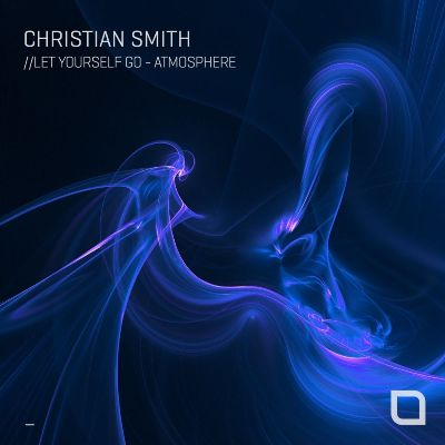 Christian Smith — Let Yourself Go / Atmosphere