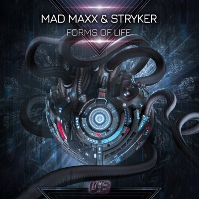 Mad Maxx & Stryker – Forms of Life