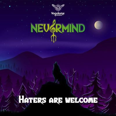 Nevermind – Haters Are Welcome