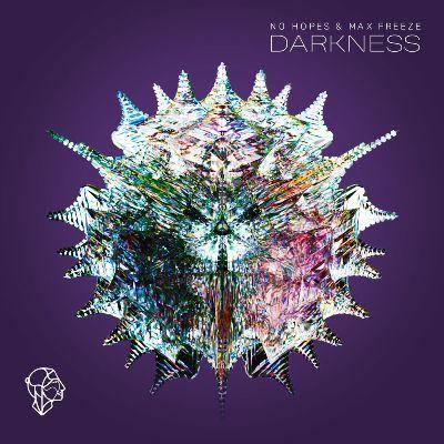No Hopes & Max Freeze – Darkness
