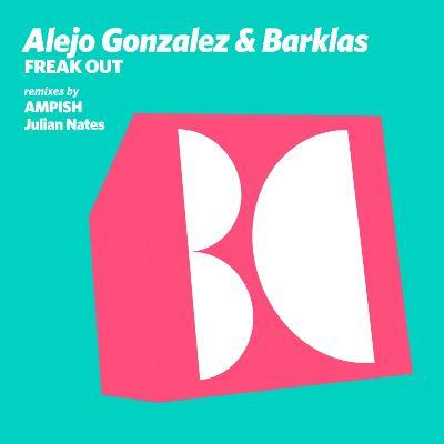 Alejo Gonzalez & Barklas — Freak Out