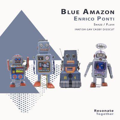 Blue Amazon & Enrico Ponti — Shazz / Fluxx