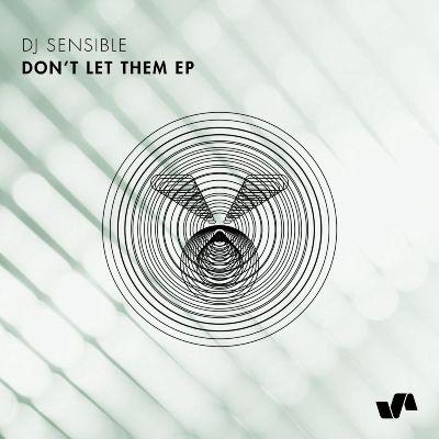 DJ Sensible — Don't Let Them EP