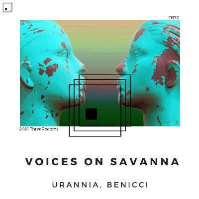 Benicci & URANNIA — Voices on Savanna