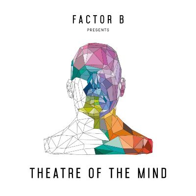 Factor B & Highlandr — Factor B Presents Theatre Of The Mind