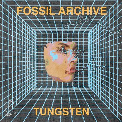 Fossil Archive aka Roberto – Tungsten