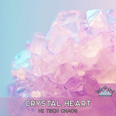 Hi Tech Chaos – Crystal Heart