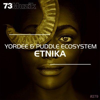 Yordee & Puddle EcoSystem — Etnika