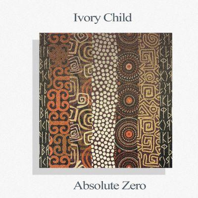 Ivory Child — Absolute Zero