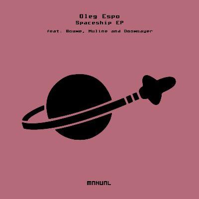 Oleg Espo & Boume & Doomsayer — Spaceship EP