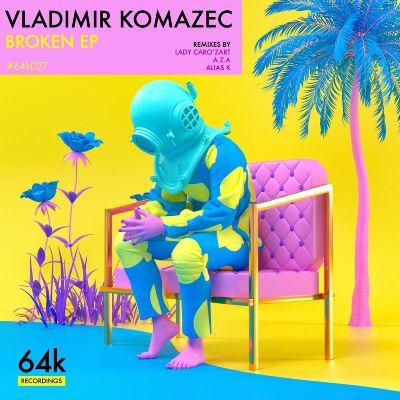Vladimir Komazec — Broken