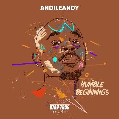 AndileAndy — Humble Beginnings