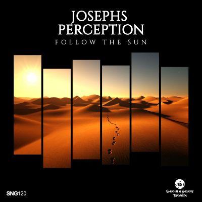 Josephs Perception – Follow The Sun