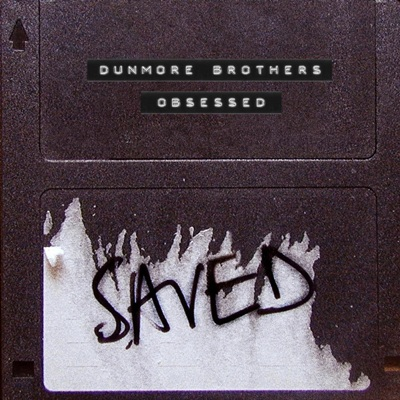Dunmore Brothers — Obsessed