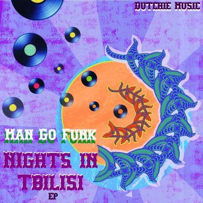 Man Go Funk — Nights In Tbilisi