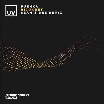 Fuenka – Ricochet (Sean & Dee Remix)