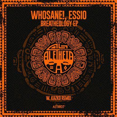 Whosane! & Essio — Breatheology EP